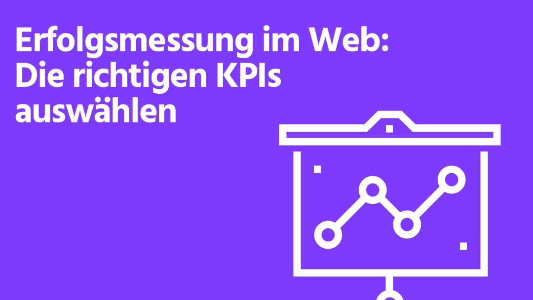 Erfolgreiche Webanalyse mit der Wahl der richtigen KPIs
