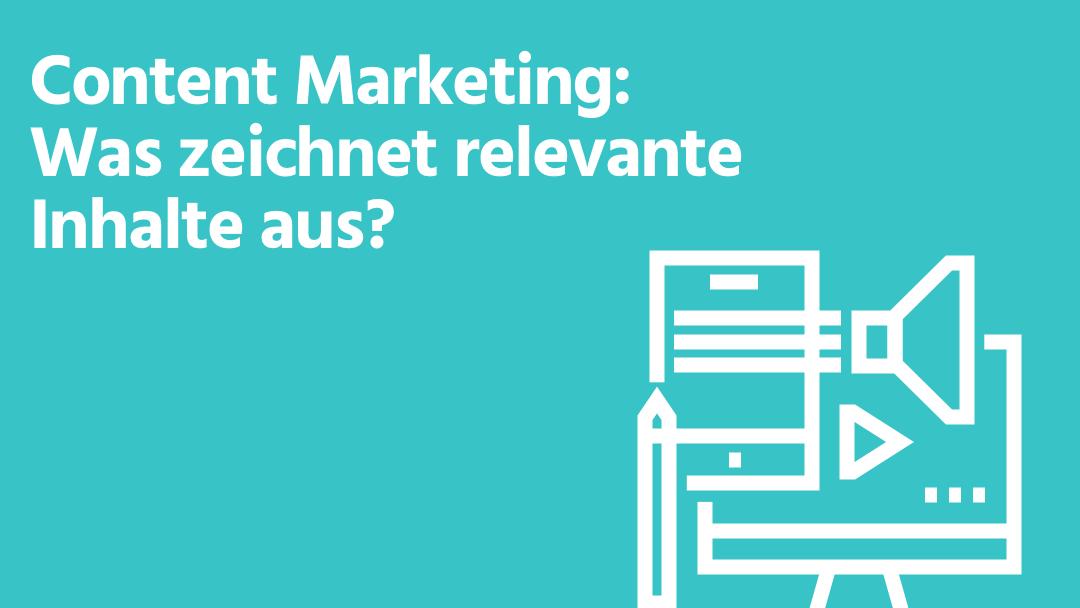 Content Marketing: Relevanter Content für mehr Conversion